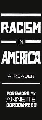 Racism in America: A Reader, edited by Harvard University Press, with a Foreword by Annette Gordon-Reed, available for free download in PDF, EPUB, and Kindle
