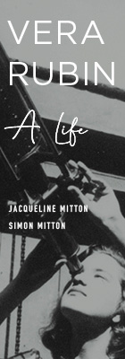 Vera Rubin: A Life, by Jacqueline Mitton and Simon Mitton, with a Foreword by Jocelyn Bell Burnell, from Harvard University Press