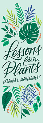 Lessons from Plants, by Beronda L. Montgomery, from Harvard University Press