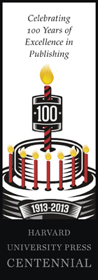 Celebrating 100 Years of Excellence in Publishing: Harvard University Press Centennial, 1913-2013 [Picture of birthday cake]