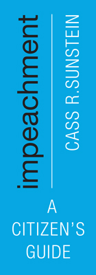 Impeachment: A Citizen's Guide, by Cass R. Sunstein [text on blue background]