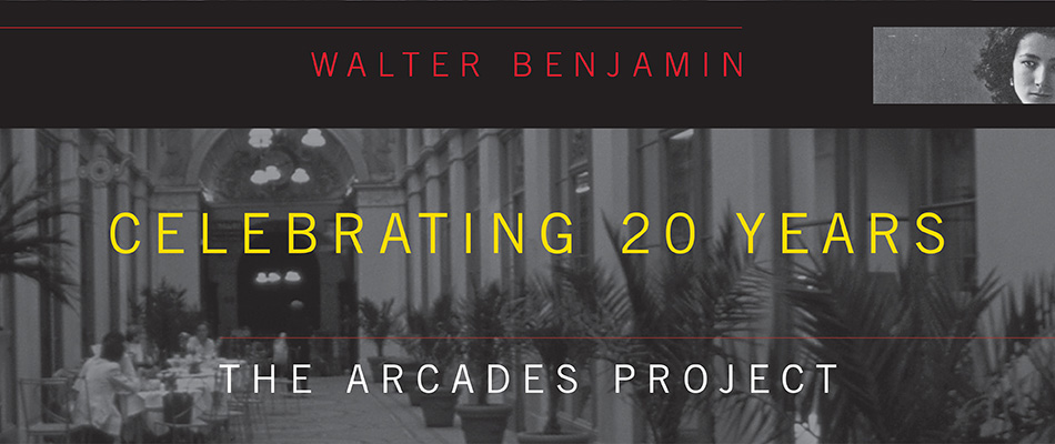 The Arcades Project, by Walter Benjamin, translated by Howard Eiland and Kevin McLaughlin, from Harvard University Press