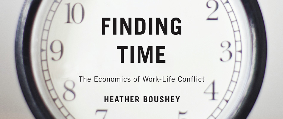 Finding Time: The Economics of Work-Life Conflict, by Heather Boushey