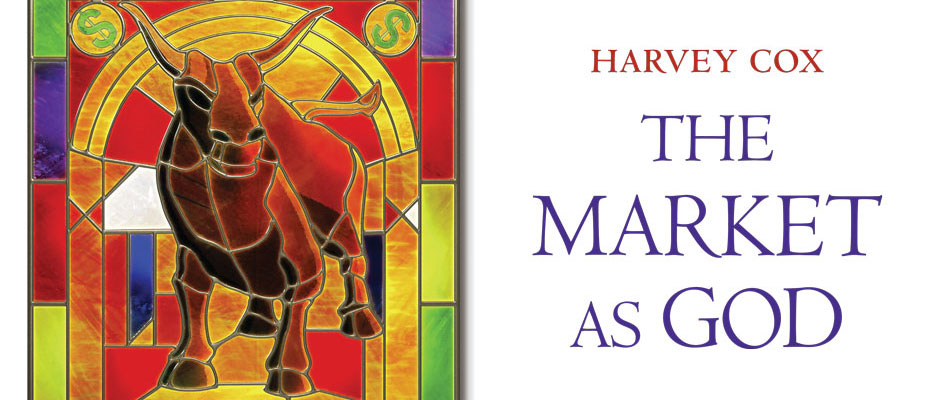 The Market as God, by Harvey Cox