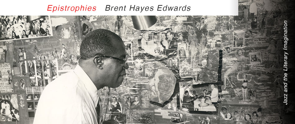 Epistrophies: Jazz and the Literary Imagination, by Brent Hayes Edwards