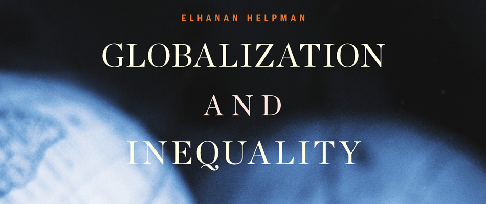 Globalization and Inequality, by Elhanan Helpman, from Harvard University Press