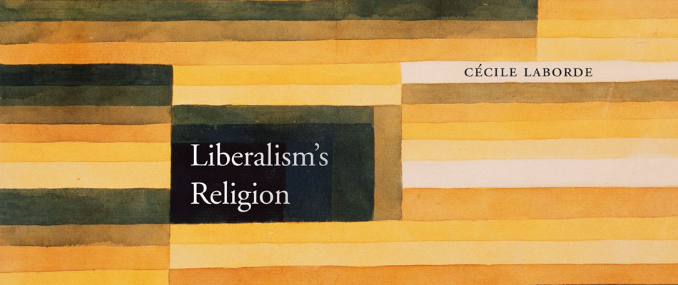 Liberalism's Religion, by Cécile Laborde