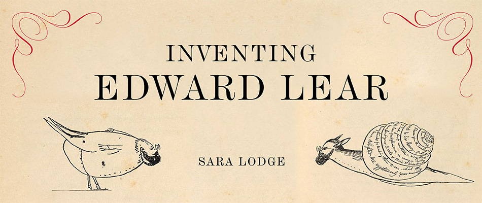Inventing Edward Lear, by Sara Lodge, from Harvard University Press