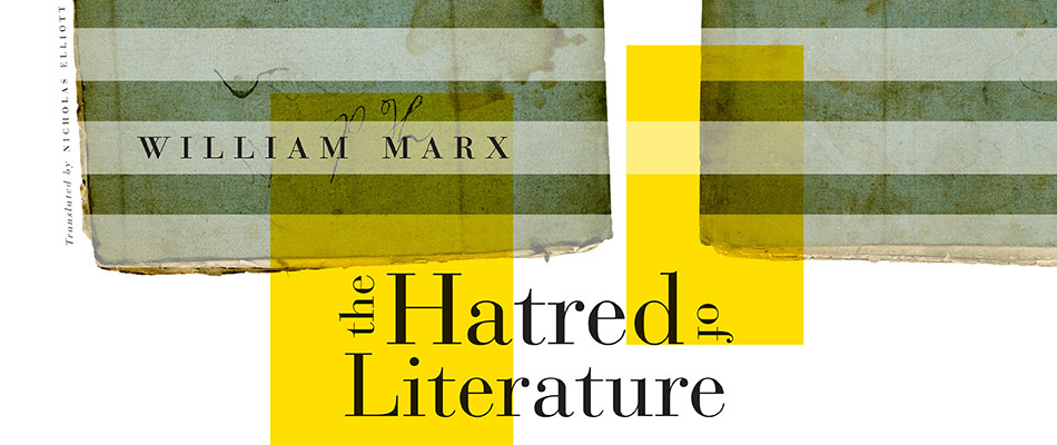 The Hatred of Literature, by William Marx