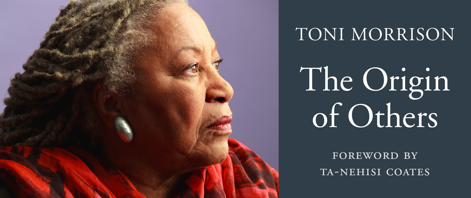 The Origin of Others, by Toni Morrison