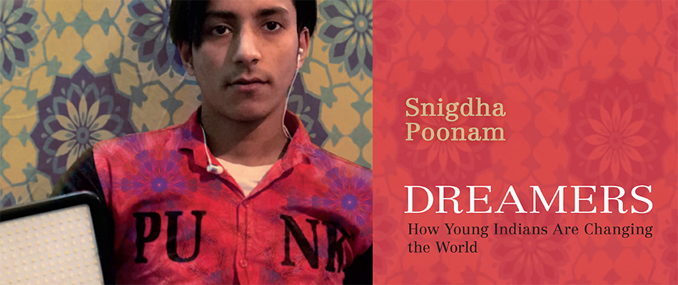 Dreamers: How Young Indians Are Changing the World, by Snigdha Poonam, from Harvard University Press