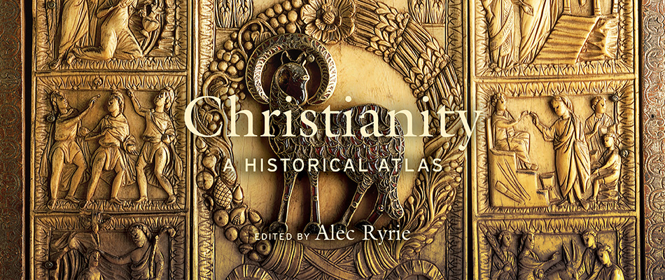 Christianity: A Historical Atlas, by Alec Ryrie, with maps by Malcolm Swanston, from Harvard University Press
