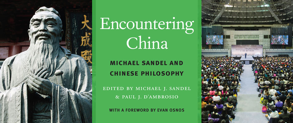Encountering China: Michael Sandel and Chinese Philosophy, edited by Michael J. Sandel and Paul J. D'Ambrosio