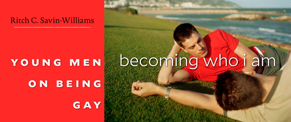 Becoming Who I Am: Young Men on Being Gay, by Ritch C. Savin-Williams