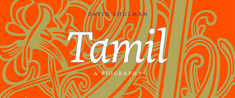 Tamil: A Biography, by David Shulman