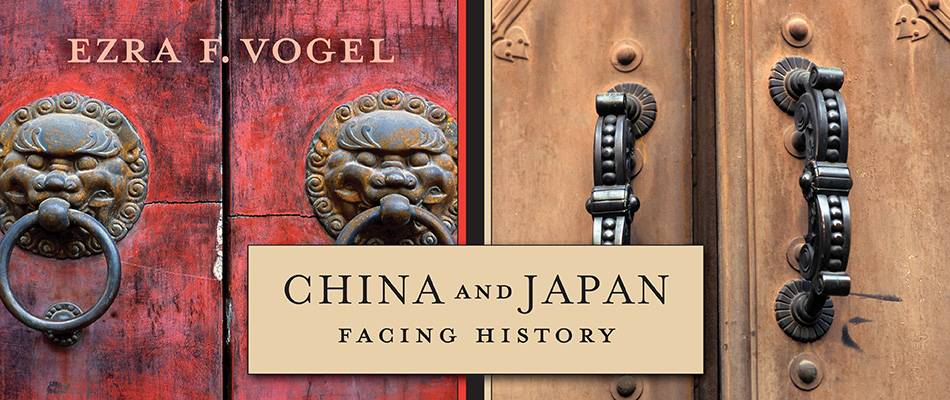 China and Japan: Facing History, by Ezra F. Vogel, from Harvard University Press