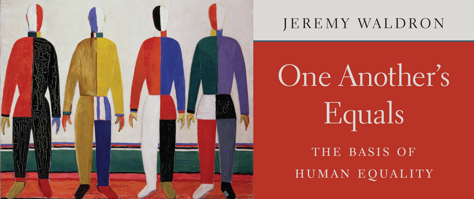 One Another's Equals: The Basis of Human Equality, by Jeremy Waldron