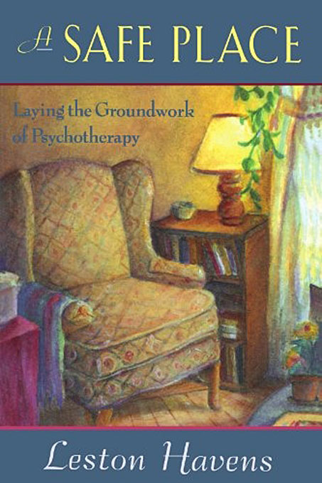 Cover: A Safe Place: Laying the Groundwork of Psychotherapy, from Harvard University Press