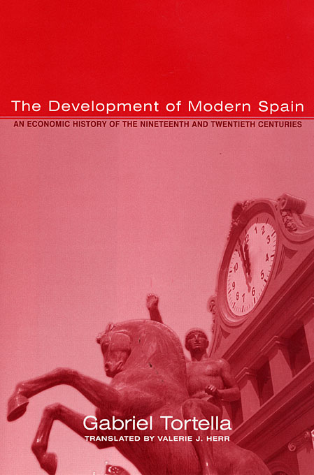 Cover: The Development of Modern Spain: An Economic History of the Nineteenth and Twentieth Centuries, from Harvard University Press