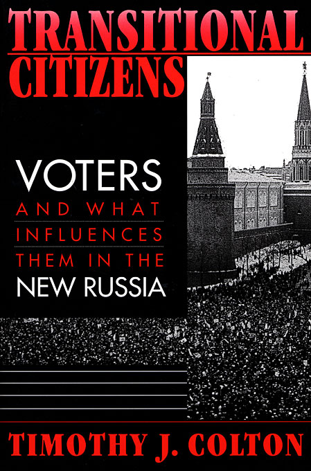 Cover: Transitional Citizens: Voters and What Influences Them in the New Russia, from Harvard University Press