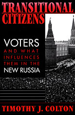 Cover: Transitional Citizens: Voters and What Influences Them in the New Russia