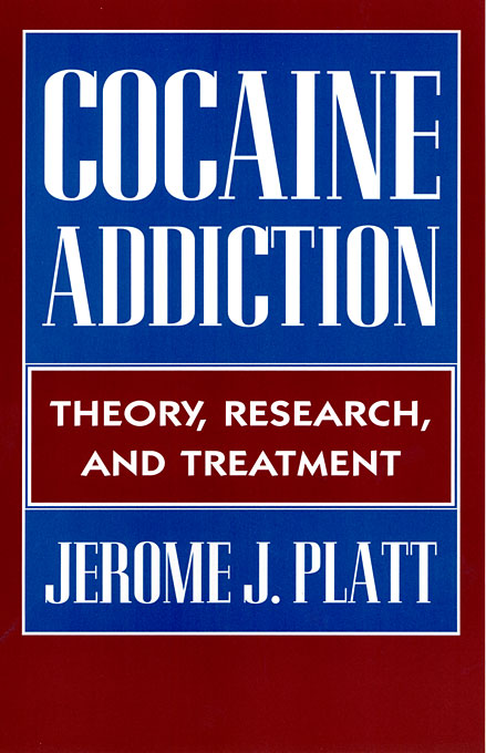 Cover: Cocaine Addiction: Theory, Research and Treatment, from Harvard University Press