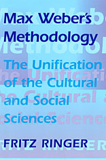 Cover: Max Weber's Methodology: The Unification of the Cultural and Social Sciences