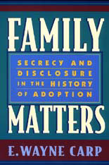 Cover: Family Matters: Secrecy and Disclosure in the History of Adoption
