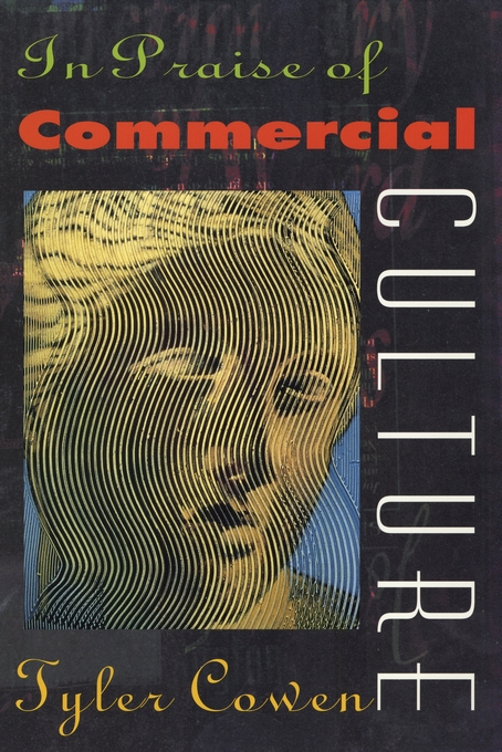 Cover: In Praise of Commercial Culture, from Harvard University Press
