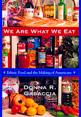 Cover: We Are What We Eat: Ethnic Food and the Making of Americans