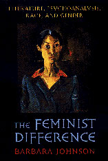 Cover: The Feminist Difference: Literature, Psychoanalysis, Race, and Gender