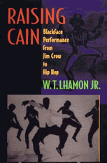 Cover: Raising Cain: Blackface Performance from Jim Crow to Hip Hop