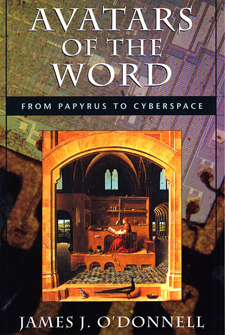 Cover: Avatars of the Word: From Papyrus to Cyberspace, from Harvard University Press