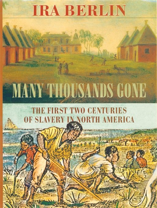 Cover: Many Thousands Gone: The First Two Centuries of Slavery in North America, from Harvard University Press