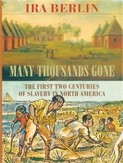 Cover: Many Thousands Gone: The First Two Centuries of Slavery in North America