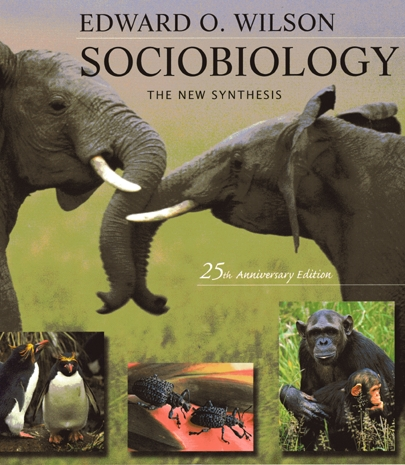 Cover: Sociobiology: The New Synthesis, Twenty-Fifth Anniversary Edition, from Harvard University Press