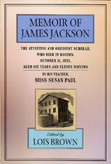 Cover: The Memoir of James Jackson, The Attentive and Obedient Scholar, Who Died in Boston, October 31, 1833, Aged Six Years and Eleven Months in PAPERBACK