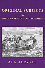Cover: Original Subjects: The Child, the Novel, and the Nation