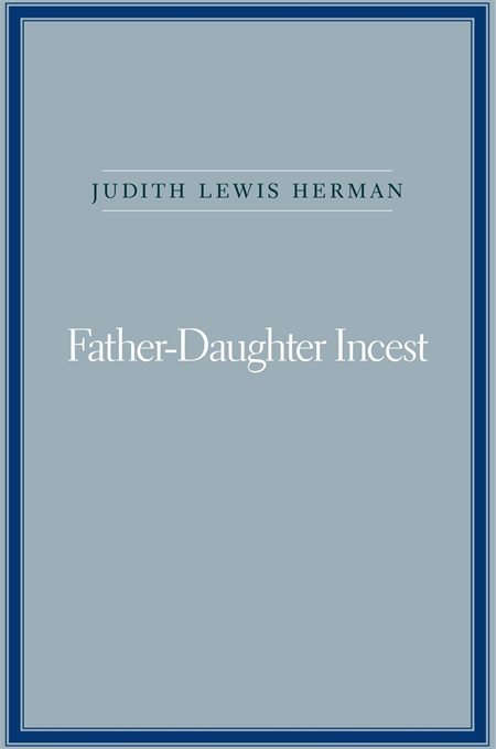 Cover: Father-Daughter Incest: With a New Afterword, from Harvard University Press