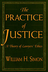 Cover: The Practice of Justice: A Theory of Lawyers' Ethics