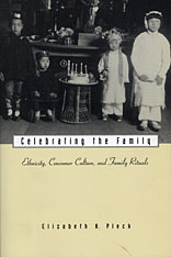 Cover: Celebrating the Family: Ethnicity, Consumer Culture, and Family Rituals
