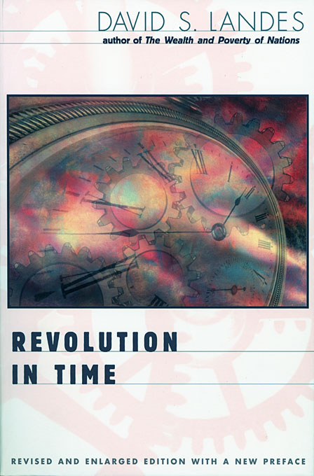 Cover: Revolution in Time: Clocks and the Making of the Modern World, Revised and Enlarged Edition, from Harvard University Press