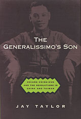 Cover: The Generalissimo's Son: Chiang Ching-kuo and the Revolutions in China and Taiwan