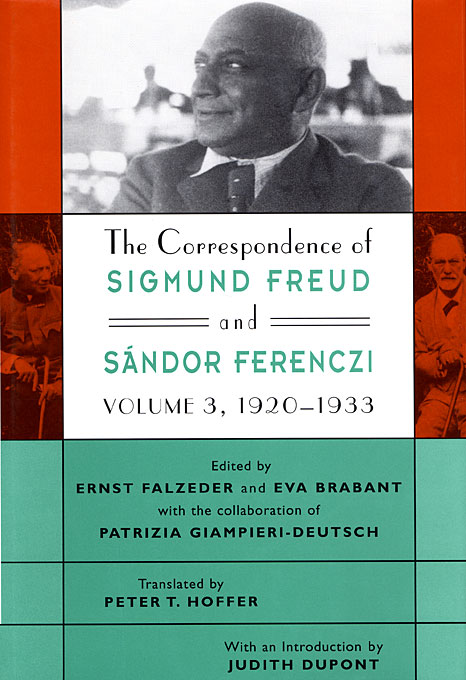 Cover: The Correspondence of Sigmund Freud and Sándor Ferenczi, Volume 3: 1920-1933, from Harvard University Press