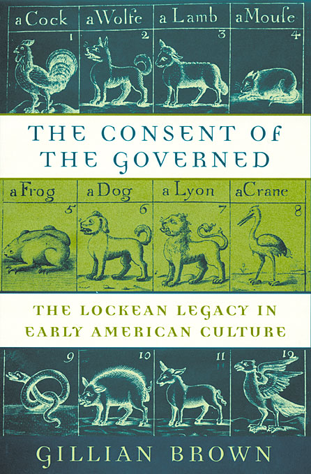 Cover: The Consent of the Governed: The Lockean Legacy in Early American Culture, from Harvard University Press