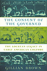 Cover: The Consent of the Governed: The Lockean Legacy in Early American Culture