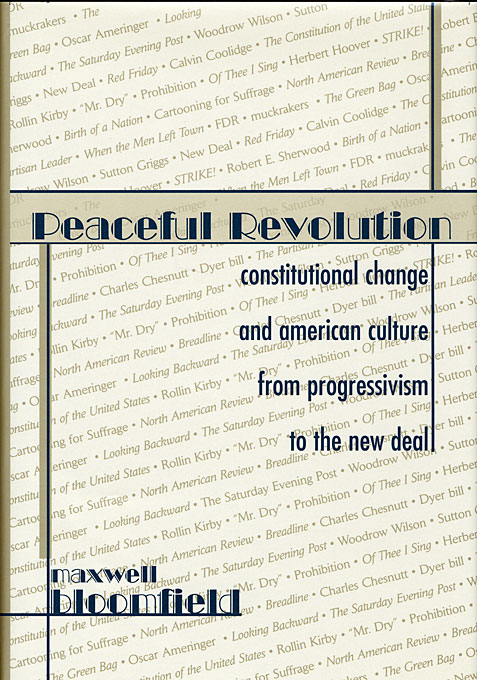 Cover: Peaceful Revolution: Constitutional Change and American Culture from Progressivism to the New Deal, from Harvard University Press
