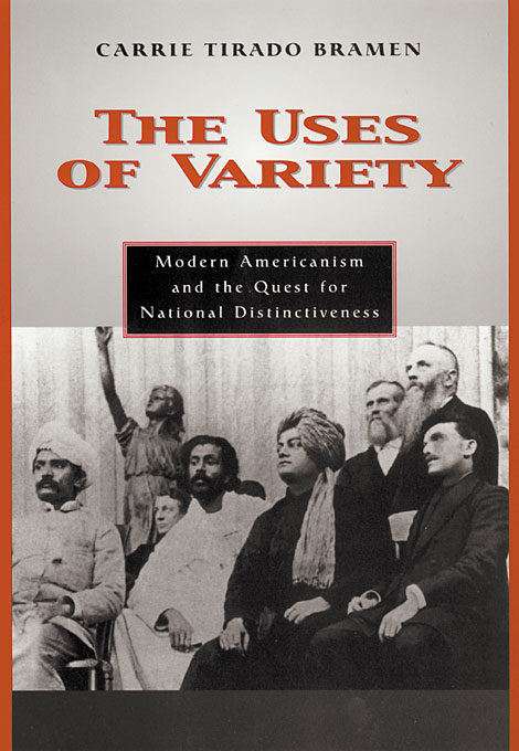 Cover: The Uses of Variety: Modern Americanism and the Quest for National Distinctiveness, from Harvard University Press