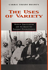 Cover: The Uses of Variety: Modern Americanism and the Quest for National Distinctiveness