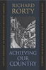 Cover: Achieving Our Country: Leftist Thought in Twentieth-Century America